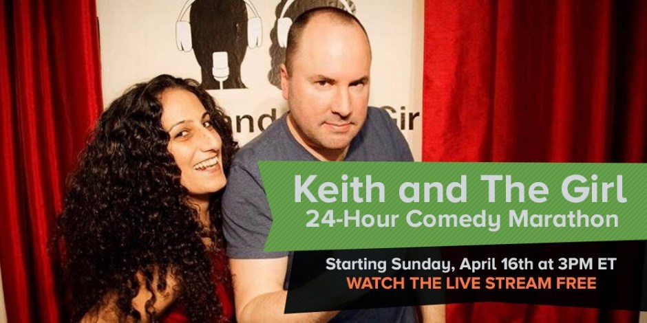 Keith and The Girl 2017 24-hour comedy marathon talk show - click for details